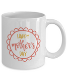 Happy Mother's Day (version 5) - 11 Ounce Mug
