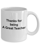 Thanks for Being A Great Teacher (version 2) - 11 Ounce Mug