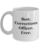 Best Corrections Officer Ever - 11 Ounce Mug