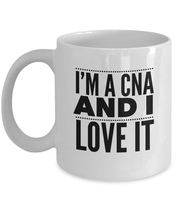 I'm A CNA and I Love It - 11 Ounce Mug