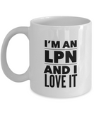 I'm An LPN and I Love It - version 2 - 11 Ounce Mug