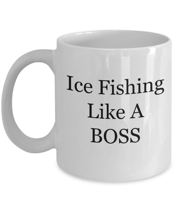 Ice Fishing Like A BOSS - 11 Ounce Mug