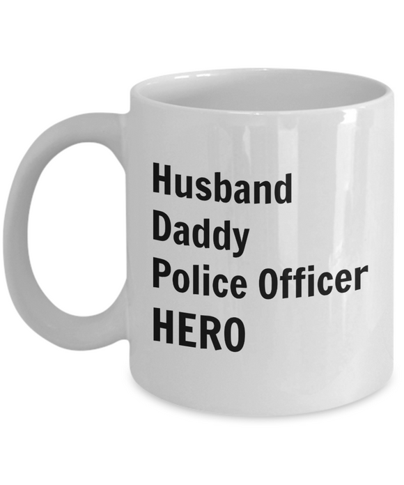 Husband Daddy Police Officer HERO - 11 Ounce Mug