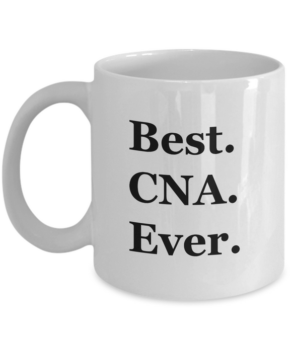 Best CNA Ever - 11 Ounce Mug