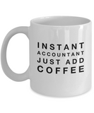 Instant Accountant Just Add Coffee (version 1) - 11 Ounce Mug