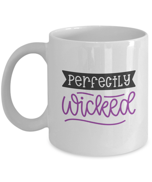 Perfectly Wicked - 11 Ounce Mug