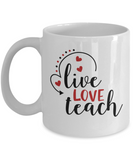 Live Love Teach (version 2) - 11 Ounce Mug