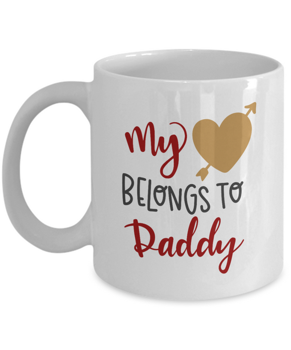 My Heart Belongs to Daddy - 11 Ounce Mug