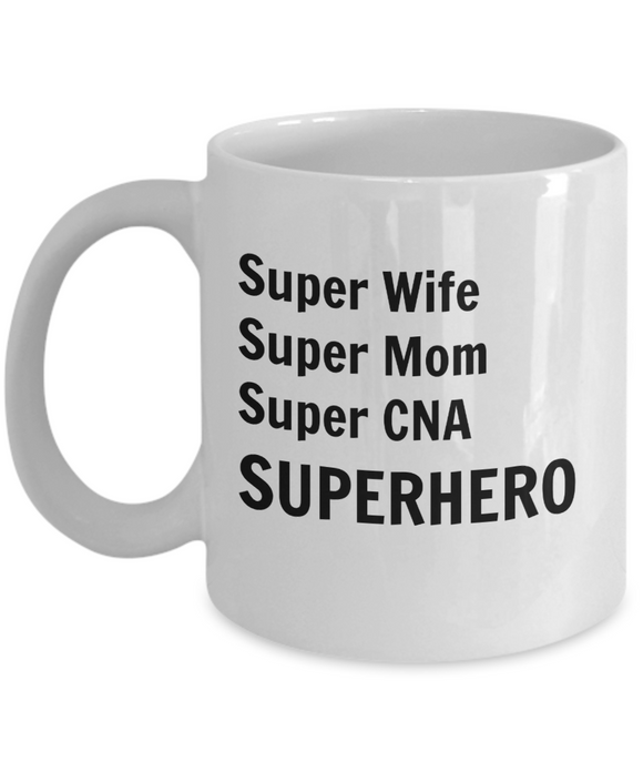 Super Wife Super Mom Super CNA SUPERHERO - 11 Ounce Mug