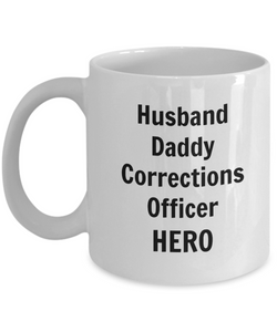 Husband Daddy Corrections Officer HERO - 11 Ounce Mug