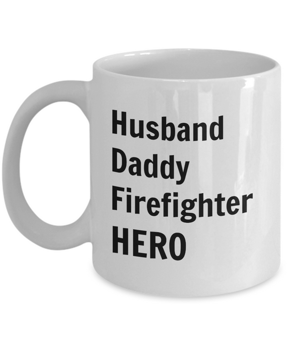 Husband Daddy Firefighter HERO - 11 Ounce Mug