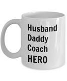 Husband Daddy Coach HERO - 11 Ounce Mug