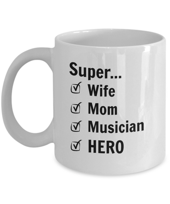 Super Wife Super Mom Super Musician SUPERHERO - 11 Ounce Mug
