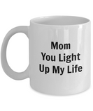 Mom You Light Up My Life (version 1) - 11 Ounce Mug