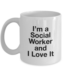 I'm A Social Worker and I Love It - 11 Ounce Mug