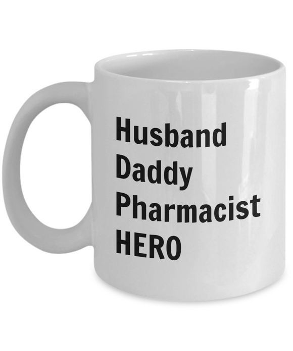 Husband Daddy Pharmacist HERO - 11 Ounce Mug