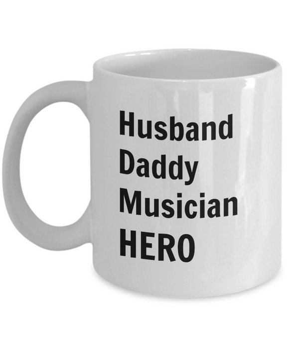 Husband Daddy Musician HERO - 11 Ounce Mug