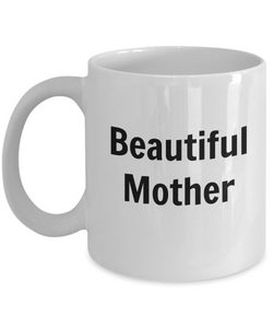 Beautiful Mother (version 1) - 11 Ounce Mug
