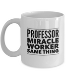 Professor Miracle Worker Same Thing (version 2) - 11 Ounce Mug