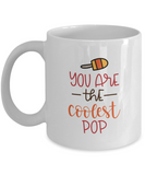 You Are The Coolest Pop - 11 Ounce Mug