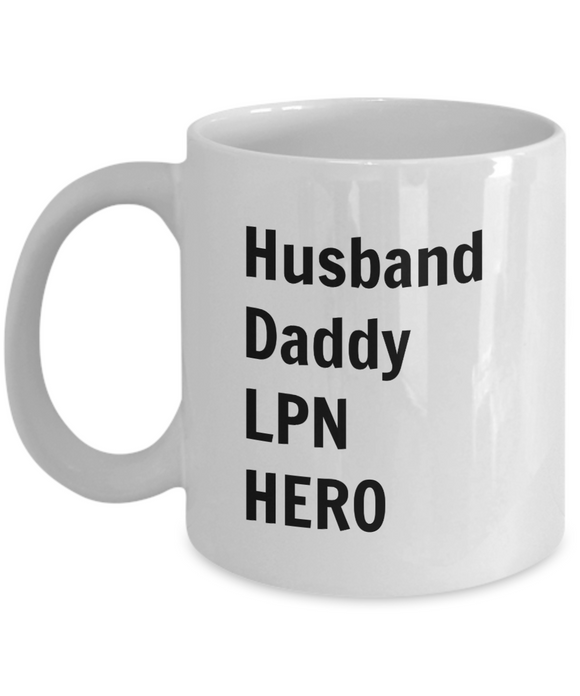 Husband Daddy LPN HERO - 11 Ounce Mug