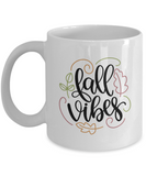 Fall Vibes - 11 Ounce Mug