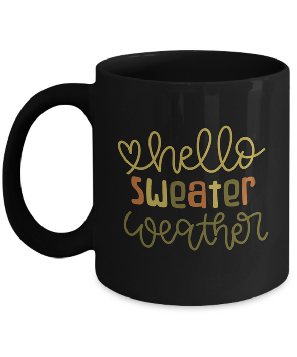 Hello Sweater Weather - 11 Ounce Mug
