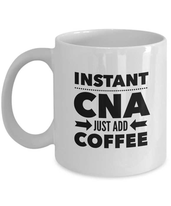 Instant CNA Just Add Coffee - version 2 - 11 Ounce Mug