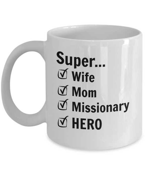 Super Wife Super Mom Super Missionary SUPERHERO - 11 Ounce Mug