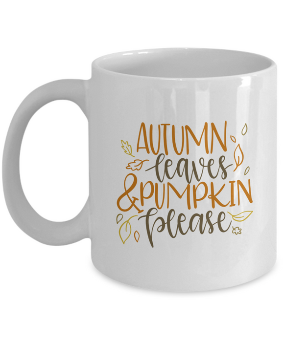 Autumn Leaves & Pumpkin Please - 11 Ounce Mug