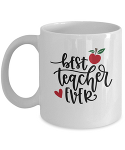 Best Teacher Ever (version 2) - 11 Ounce Mug
