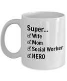 Super Wife Super Mom Super Social Worker SUPERHERO - 11 Ounce Mug