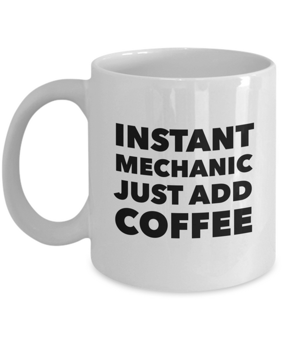 Instant Mechanic Just Add Coffee - version 1 - 11 Ounce Mug
