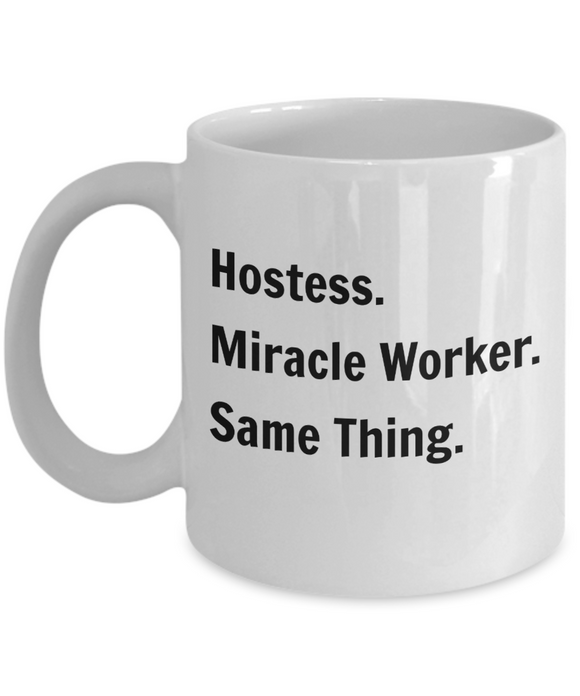 Hostess. Miracle Worker. Same Thing. - 11 Ounce Mug