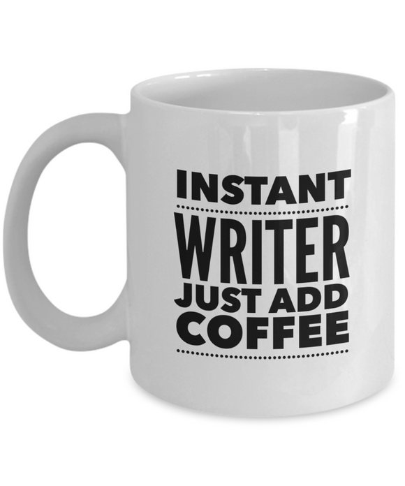 Instant Writer Just Add Coffee (version 3) - 11 Ounce Mug