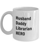 Husband Daddy Librarian HERO - 11 Ounce Mug
