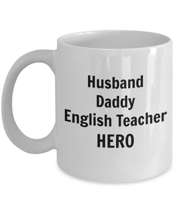 Husband Daddy English Teacher HERO - 11 Ounce Mug