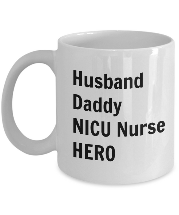 Husband Daddy NICU Nurse HERO - 11 Ounce Mug