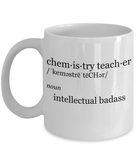 Chemistry Teacher Intellectual Badass - 11 Ounce Mug