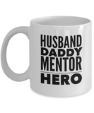 Husband Daddy Mentor HERO (version 1) - 11 Ounce Mug