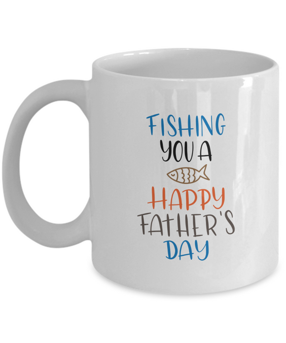 Fishing You a Happy Father's Day - 11 Ounce Mug