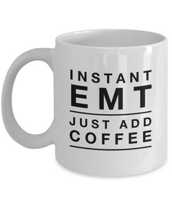Instant EMT Just Add Coffee - version 3 - 11 Ounce Mug