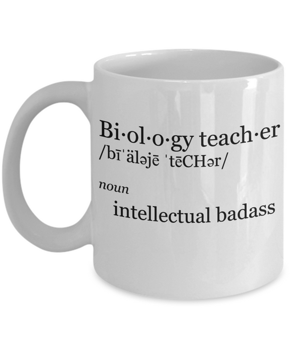 Biology Teacher Intellectual Badass - 11 Ounce Mug