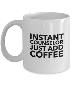 Instant Counselor Just Add Coffee - version 1 - 11 Ounce Mug