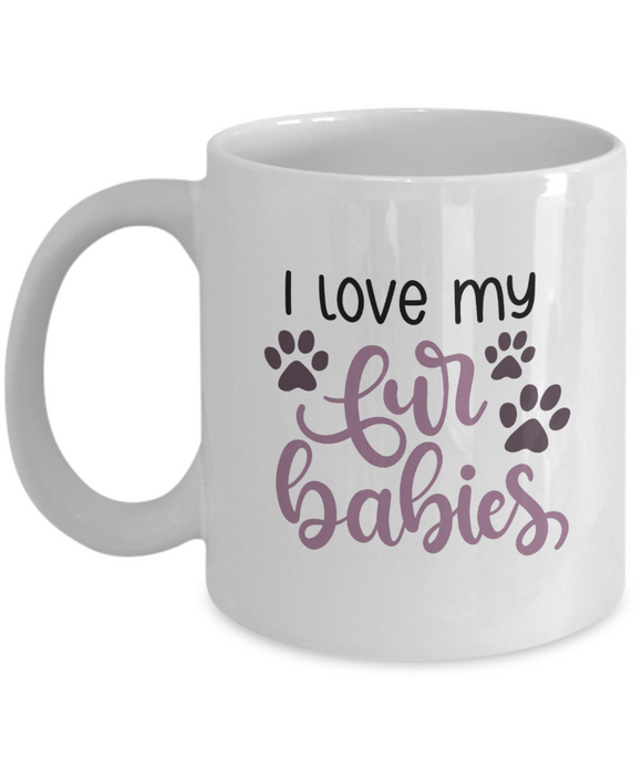 I Love My Fur Babies - 11 Ounce Mug