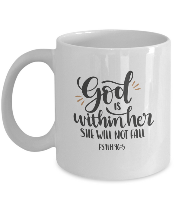 God is Within Her She Will Not Fail Psalm 46:5 - 11 Ounce Mug