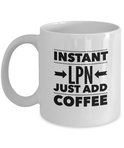 Instant LPN Just Add Coffee - version 1 - 11 Ounce Mug