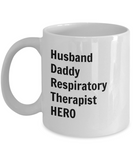 Husband Daddy Respiratory Therapist HERO - 11 Ounce Mug
