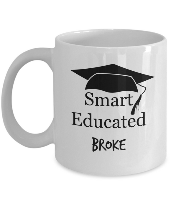 Smart Educated Broke (version 1) - 11 Ounce Mug