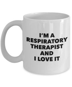 I'm A Respiratory Therapist and I Love It - 11 Ounce Mug